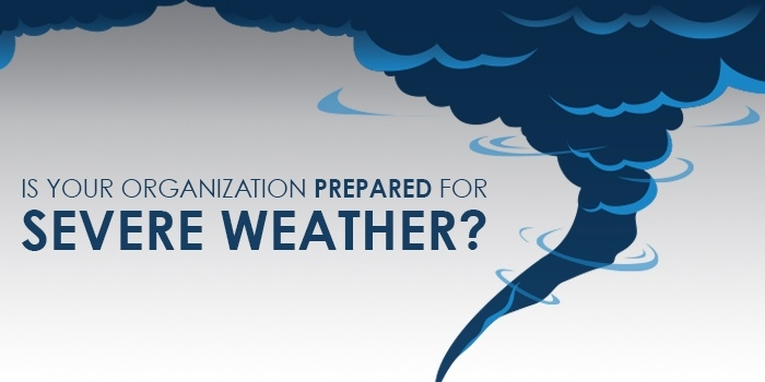 Prepare your organization for severe weather emergencies